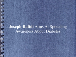 Joseph Rafidi Aims At Spreading Awareness About Diabetes