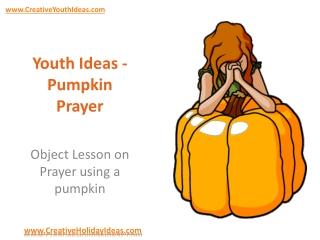 Youth Ideas - Pumpkin Prayer