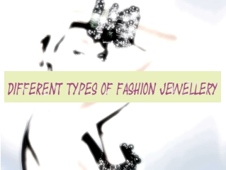 Different Types of Fashion Jewellery