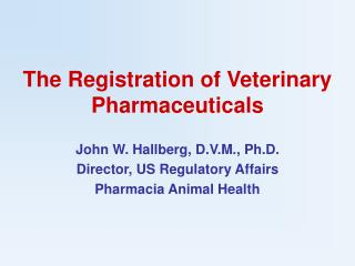 The Registration of Veterinary Pharmaceuticals