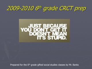 2009-2010 6th grade CRCT prep