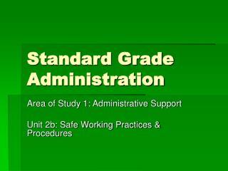 Standard Grade Administration