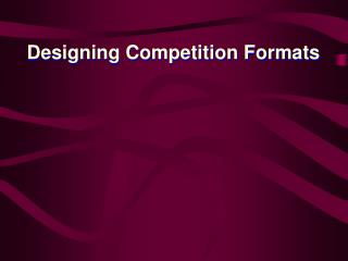 designing competition formatsdesigning competition formats