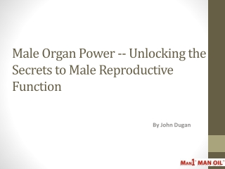 Male Organ Power - Unlocking the Secrets