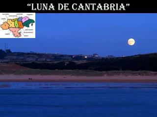 """""""Luna de Cantabria"""""""