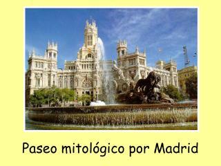 Paseo mitológico por Madrid