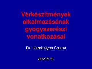 Dr. Karabélyos Csaba2012.05.19.