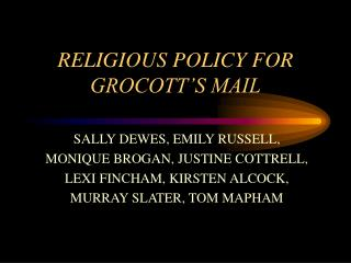 RELIGIOUS POLICY FOR GROCOTT'S MAIL