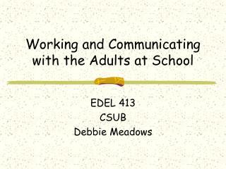 EDEL 413 CSUBDebbie Meadows