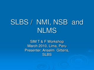SLBS /  NMI, NSB  and NLMS