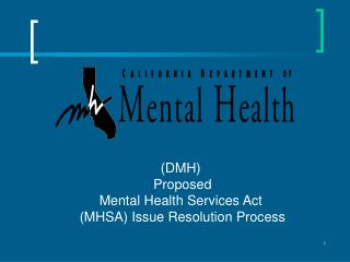 Background of DMH MHSA Issue Resolution Workgroup