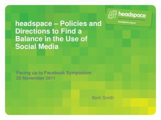 Facing up to Facebook Symposium25 November 2011