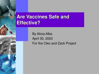 Are Vaccines Safe and Effective?