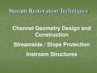 Stream Restoration Techniques