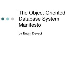 The Object-Oriented Database System Manifesto