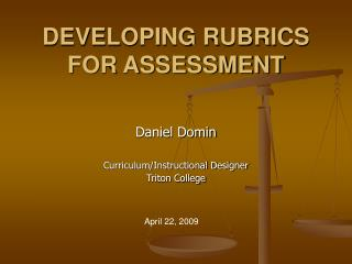 DEVELOPING RUBRICS FOR ASSESSMENT