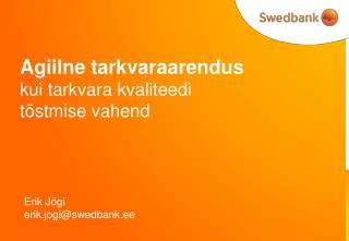 Erik Jõgi erik.jogi@swedbank.ee