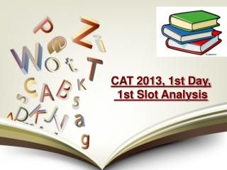 CAT 2013 First Day, First Slot Analysis