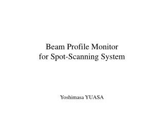 Beam Profile Monitor for Spot-Scanning System