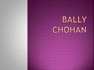 About Bally Chohan