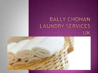 Bally Chohan Laundry Services UK