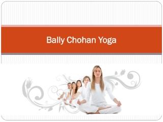 Bally Chohan Yoga