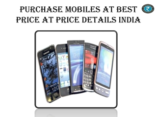 Purchase Mobiles At Best Price At Price Details India