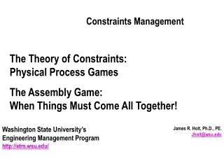 James R. Holt, Ph.D., PE. Jholt@wsu