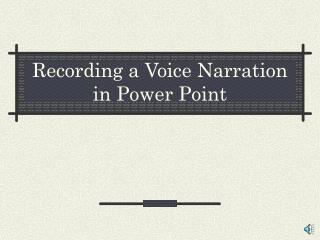 Recording a Voice Narration in Power Point