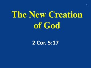 The New Creation of God