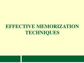 Effective Memorization Techniques
