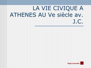 LA VIE CIVIQUE A ATHENES AU Ve si�cle av. J.C.