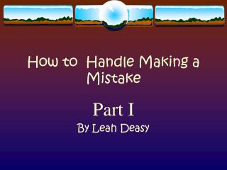 How to  Handle Making a  Mistake