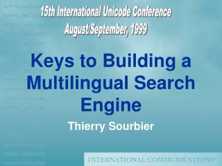 Keys to Building a Multilingual Search Engine