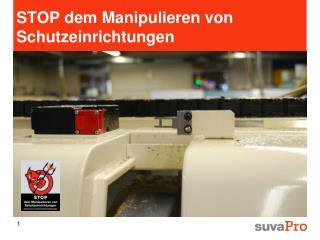 STOP dem Manipulieren von Schutzeinrichtungen