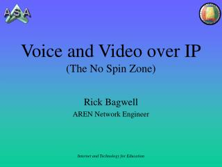 Voice and Video over IP (The No Spin Zone)