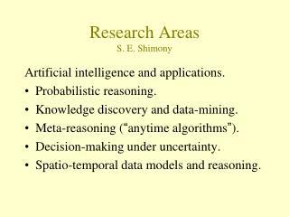Research Areas S. E. Shimony