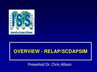 OVERVIEW - RELAP/SCDAPSIM