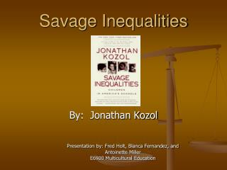 Savage Inequalities