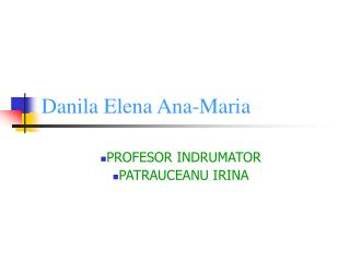 Danila Elena Ana-Maria