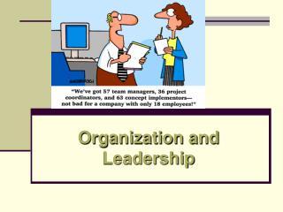 Organization and Leadership