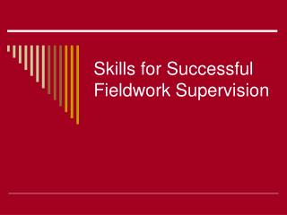 Skills for Successful Fieldwork Supervision