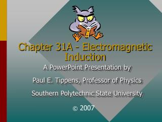 Chapter 31A - Electromagnetic Induction