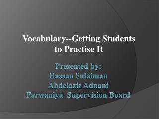Vocabulary--Getting Students to Practise It