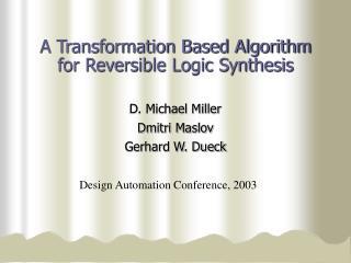 D. Michael MillerDmitri MaslovGerhard W. Dueck