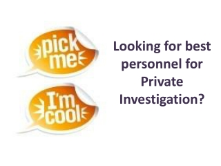 Looking for best personnel for Private Investigation?