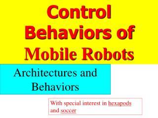 Control Behaviors of  Mobile Robots