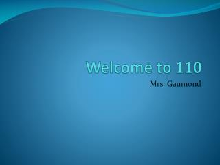 Welcome to 110