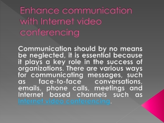 Enhance communication with Internet video conferencing