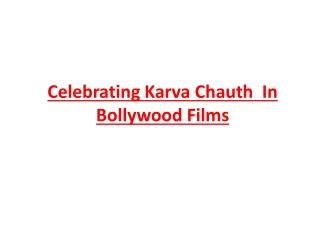 Celebrating Karva Chauth  In Bollywood Films